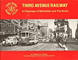 img - for Third Avenue Railway: A Cityscape of Manhattan and the Bronx book / textbook / text book