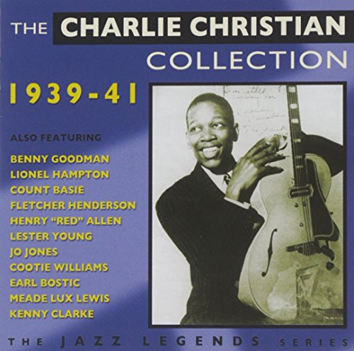The Charlie Christian Collection 1939-41 (Charlie Christian The Genius Of The Electric Guitar)