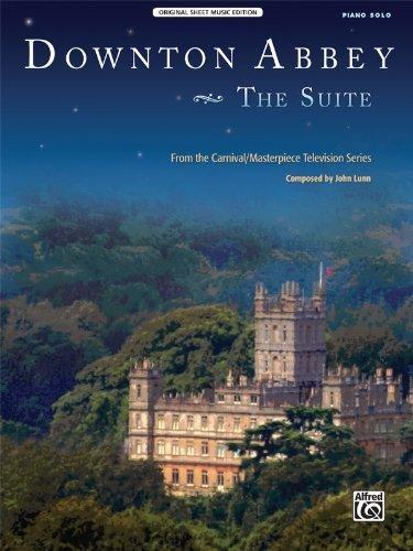 Downton Abbey -- The Suite: Piano Solo (Sheet) (Original Sheet Music Edition) by Lunn, John (2013) Sheet (John Legend Piano Sheet)