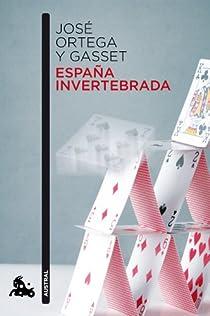 España invertebrada par Ortega y Gasset
