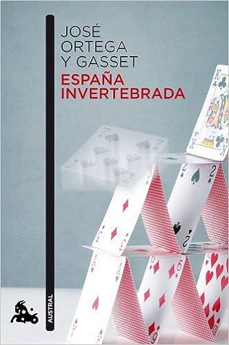 España invertebrada (Contemporánea): Amazon.es: Ortega Y Gasset ...