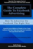 img - for The Complete Guide To Facebook Advertising: How To Advertise On Facebook The Right Way book / textbook / text book