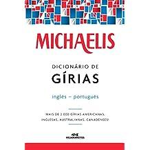 Michaelis Dicionário de Gírias Inglês-Português – Mais de 2.000 gírias americanas, inglesas, australianas, canadenses!