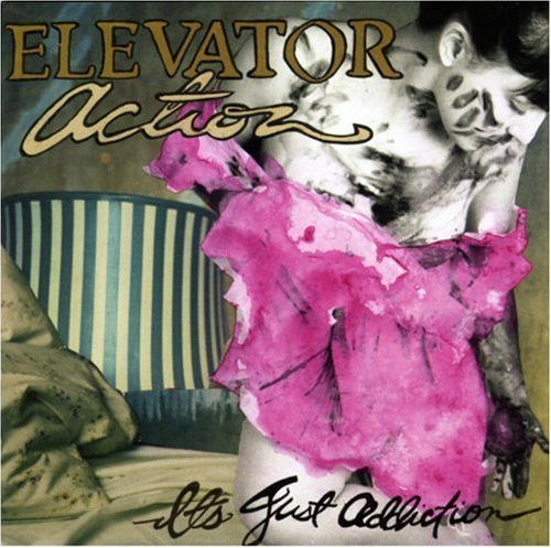 It's Just Addiction by Elevator Action