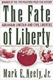 The Fate of Liberty, Mark E. Neely, 0195080327