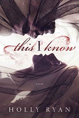 This I Know by [Ryan, Holly]