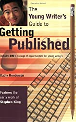 The Young Writer's Guide to Getting Published