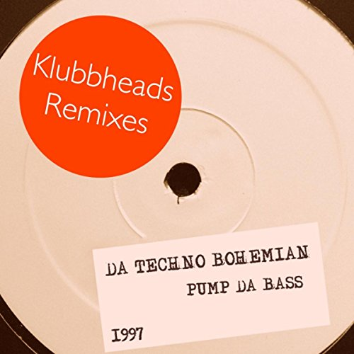 Pump Da Bass (The Remixes) (Klubbheads Stompin' Dizko - Bass Stompin