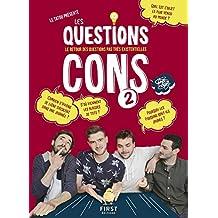 Les Questions Cons 2 - Le livre des questions pas très existentielles (French Edition)