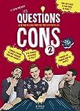 les questions cons 2 le livre des questions pas tr?s existentielles french edition