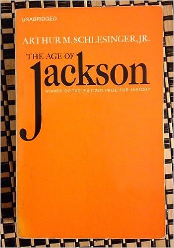 The Age Of Jackson Jr Arthur M Schlesinger 9780316773430 Amazon