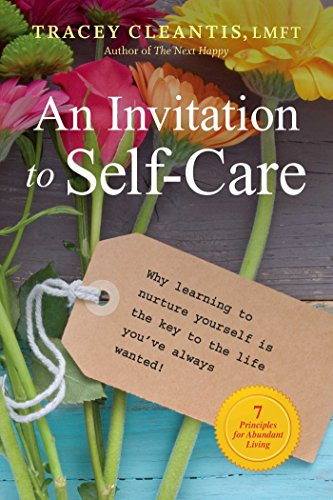 An Invitation to Self-Care: Why Learning to Nurture Yourself Is the Key to the Life You've Always Wanted, 7 Principles for Abundant Living (1)