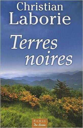 Terres Noires Christian Laborie 9782812905773 Amazon Com