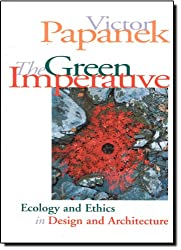 The Green Imperative: Ecology and Ethics in Design and Architecture