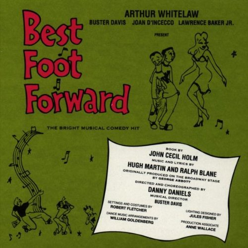 Best Foot Forward: The Bright Musical Comedy Hit (1963 Off-Broadway Revival Cast) by Hugh Martin (1993-08-01)