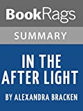 Download Summary & Study Guide: In the Afterlight in PDF ePUB Free Online