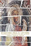 Studying Paul's Letters: Contemporary Perspectives and Methods