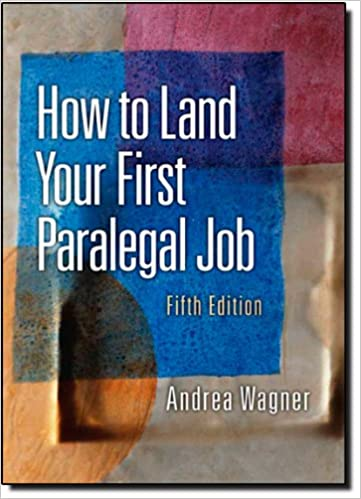 How to land your first paralegal job 5th edition andrea wagner how to land your first paralegal job 5th edition andrea wagner 9780132069038 amazon books fandeluxe Gallery