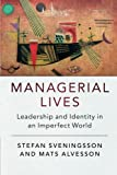 img - for Managerial Lives: Leadership and Identity in an Imperfect World book / textbook / text book