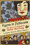 Image of Hyena in Petticoats: The Story Of Suffragette Nellie Mcclung