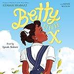 Betty Before X | Ilyasah Shabazz,Renée Watson