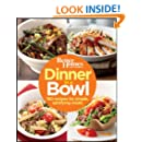 Better Homes and Gardens Dinner in a Bowl: 160 Recipes for Simple, Satisfying Meals (Better Homes and Gardens Cooking)
