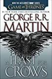 Book cover from A Feast for Crows (HBO Tie-in Edition): A Song of Ice and Fire: Book Four by George R. R. Martin