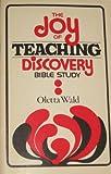 Joy of Teaching Discovery Bible Study, Oletta Wald, 0806615303