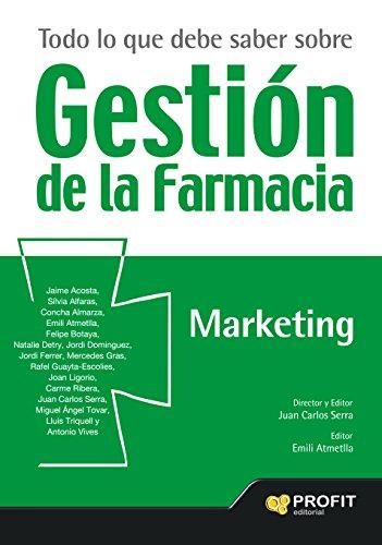 Descargar Libro Todo Lo Que Debe Saber Sobre Gestión De La Farmacia: Marketing Juan Carlos Serra
