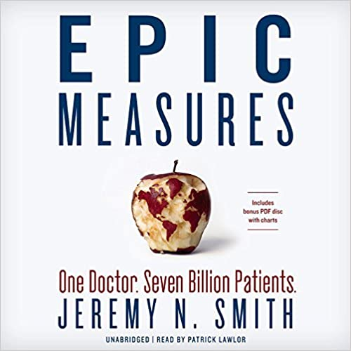 image for Epic Measures: One Doctor, Seven Billion Patients by Jeremy N. Smith (2015-04-07)