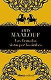 Las Cruzadas vistas por los árabes / The Crusades Through Arab Eyes (13/20) (Spanish Edition) by