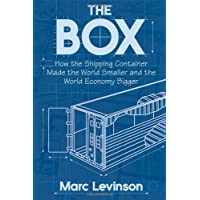 Box: How the Shipping Container Made the World Smaller and the World Economy Bigger