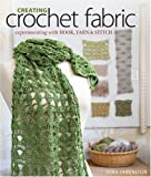 Creating Crochet Fabric: Experimenting with Hook, Yarn and Stitch