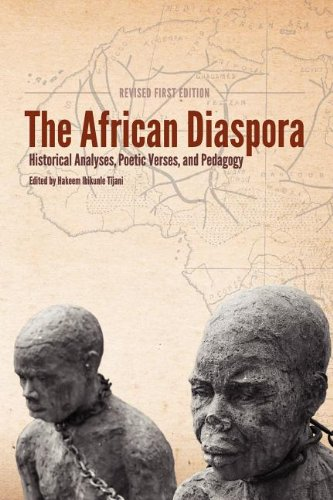 The African Diaspora: Historical Analyses, Poetic Verses, and Pedagogy (REVISED FIRST EDITION)