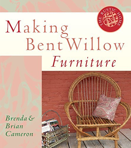 Making Bent Willow Furniture (The Rustic Home Series) (Willow Furniture)