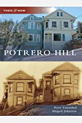 Potrero Hill (Then and Now) Kindle Edition