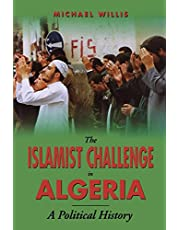 The Islamist Challenge in Algeria: A Political History