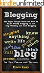 Blogging: The Super Simple Guide On H...