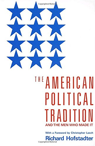 The American Political Tradition: And the Men Who Made it: Richard ...