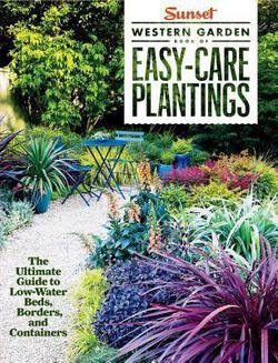 Waterbed Care - Sunset Western Garden Book of Easy-Care Plantings : The Ultimate Guide to Low-Water Beds, Borders, and Containers (Paperback)--by Kathleen Norris Brenzel [2015 Edition]
