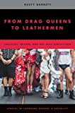 img - for From Drag Queens to Leathermen: Language, Gender, and Gay Male Subcultures (Studies in Language Gender and Sexuality) book / textbook / text book