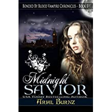 Midnight Savior (Paranormal Romance Series for Adults): Epic Paranormal Series - Victorian Romance (Bonded By Blood Vampire Chronicles Book 5)