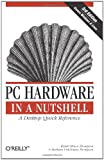 PC Hardware in a Nutshell, 3rd Edition, Robert Bruce Thompson, Barbara Fritchman Thompson, 059600513X