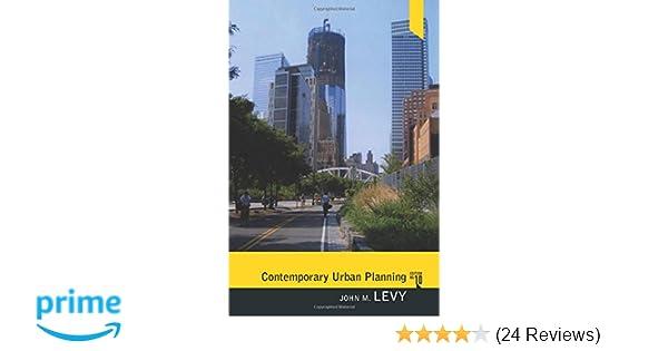 Contemporary Urban Planning (10th Edition): John M  Levy