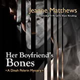 Front cover for the book Her Boyfriend's Bones by Jeanne Matthews