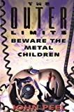 Beware the Metal Children, John Peel, 0812575660
