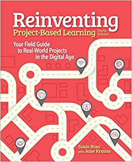 Descargar Reinventing Project-based Learning: Your Field Guide To Real-world Projects In The Digital Age PDF