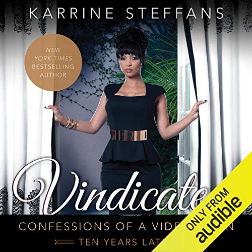Vindicated: Confessions of a Video Vixen, Ten Years Later (Super Head)