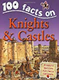 100 Facts Knights and Castles
