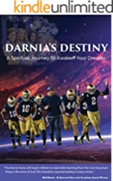 Darnia's Destiny: A Spiritual Journey To Awaken Your Dreams (Darnia Series Book 3)